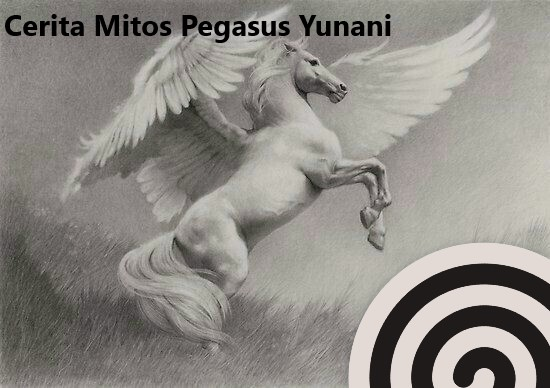 Cerita Mitos Pegasus Yunani